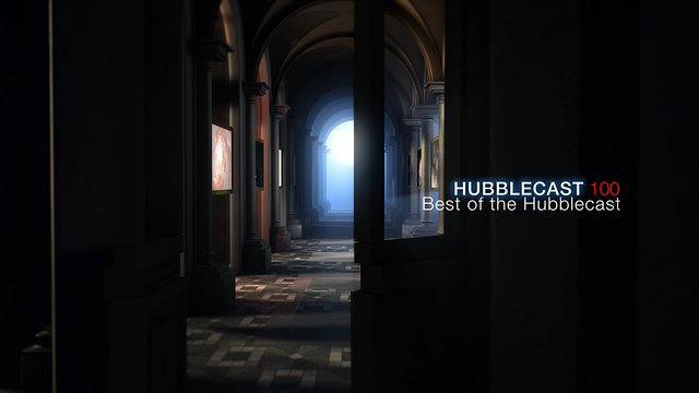 Hubblecast 100: Best of Hubblecast