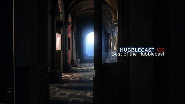 Hubblecast 100: Best of Hubblecast
